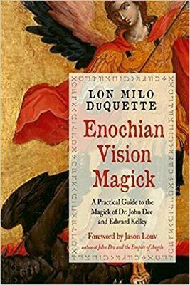Enochian Vision Magick 2nd Edition by Lon Milo DuQuette