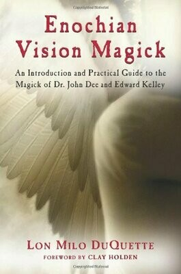 Enochian Vision Magick by Lon Milo Duquette
