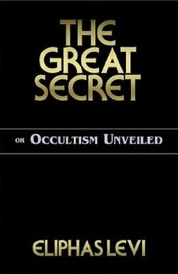 Great Secret by Eliphas Levi