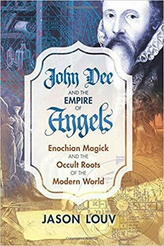 John Dee and the Empire of Angels by Jason Louv