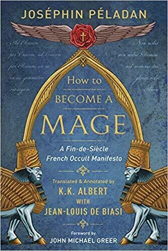 How to Become a Mage by Josephin Peladan