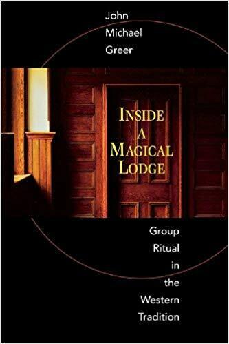 Inside a Magical Lodge by John Michael Greer