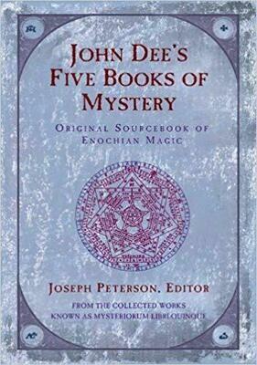 John Dee's Five Books of Mystery by Joseph Peterson