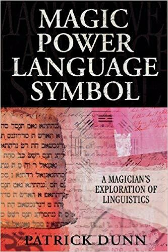 Magic, Power, Language, Symbol by Patrick Dunn