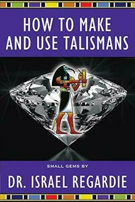 How to Make and Use Talismans Small Gems Series by Israel Regardie