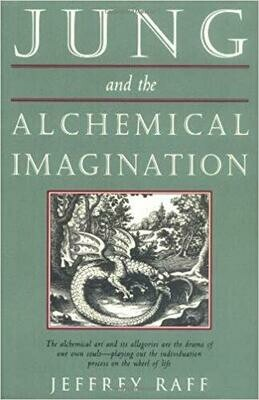 Jung and the Alchemical Imagination by Jeffrey Raff