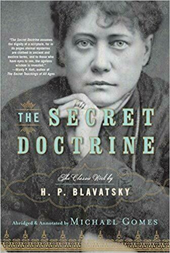 The Secret Doctrine of HP Blavatsky Abridged by Michael Gomes