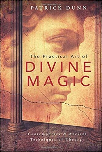 The Practical Art of Divine Magic by Patrick Dunn