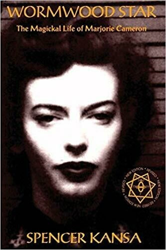 Wormwood Star The Magickal Life of Marjorie Cameron by Spencer Kansa