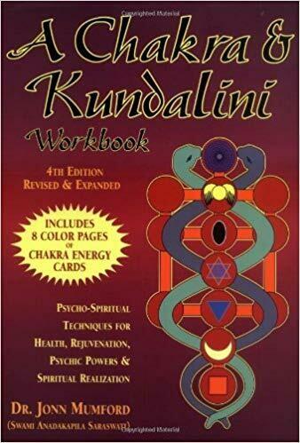A Chakra & Kundalini Workbook by Dr. jonn Mumford