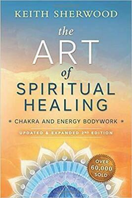 Art of Spiritual Healing by Keith Sherwood