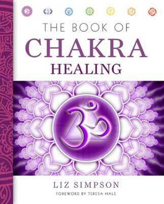 Book of Chakra Healing by Liz Simpson