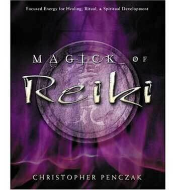 Magick of Reiki by Christopher Penczak