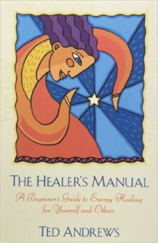 The Healer's Manual by Ted Andrews