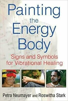 Painting the Energy Body by Petra Neumayer and Roswitha Stark