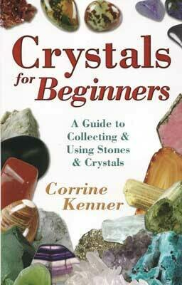 Crystals for Beginners by Corrine Kenner