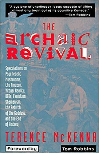Archaic Revival by Terrence McKenna