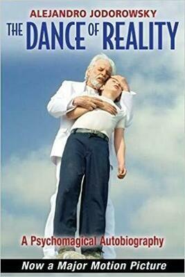 Dance of Reality by Alejandro Jodorowsky