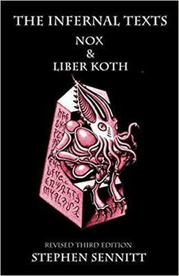 Infernal Texts Nox & Liber Koth by Stephen Sennitt