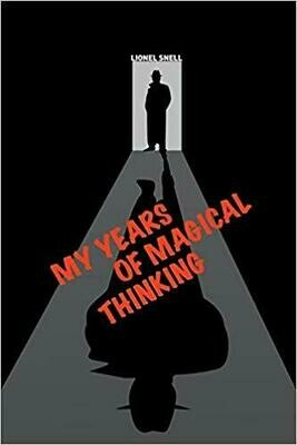My Years of Magical Thinking by Lionel Snell