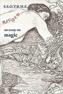 S.S.O.T.B.M.E. An Essay on Magic by Ramsey Dukes