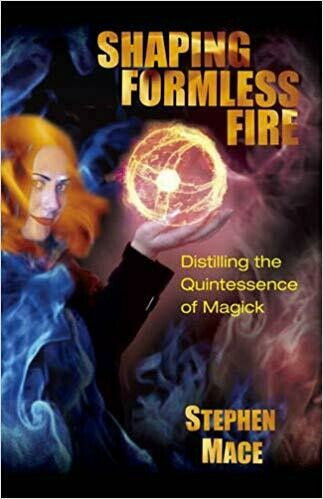 Shaping Formless Fire by Stephen Mace