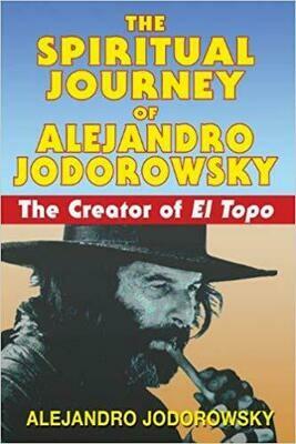 Spiritual Journey of Alejandro Jodorowsky by Alejandro Jodorowsky