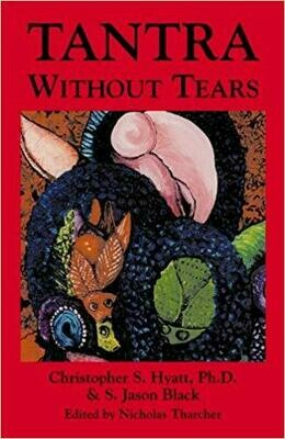 Tantra Without Tears by Christopher Hyatt