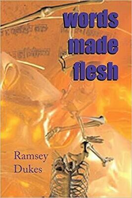 Words Made Flesh by Ramsey Dukes