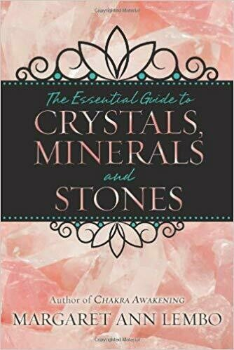 The Essential Guide to Crystals, Minerals, and Stones by Margaret Ann Lembo