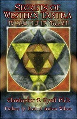 Secrets of Western Tantra by Christopher Hyatt