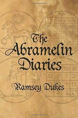 The Abramelin Diaries by Ramsey Dukes