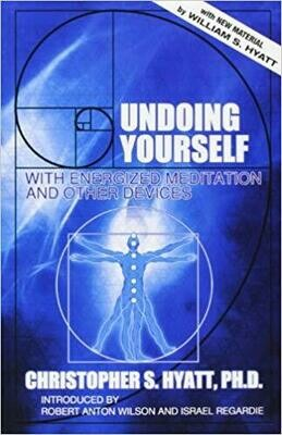 Undoing Yourself with Energized Meditation by Christopher Hyatt