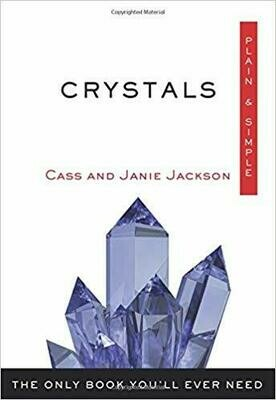 Crystals Plain & Simple by Cass and Janie Jackson