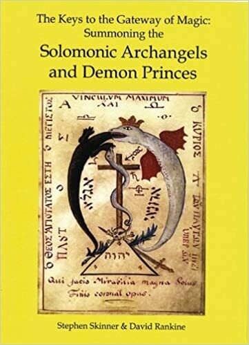 Keys to the Gateway of Magic: Summoning the Solomonic Archangels and Demon Princes by Stephen Skinner and David Rankine