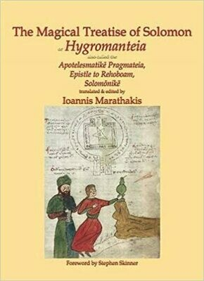 Magical Treatise of Solomon or Hygromanteia by Ioannis Marathakis and Stephen Skinner