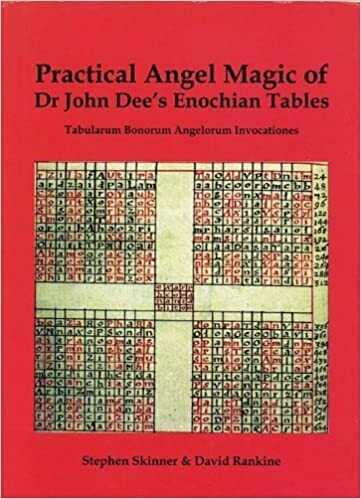 Practical Angel Magic of Dr John Dee by Stephen Skinner and David Rankine