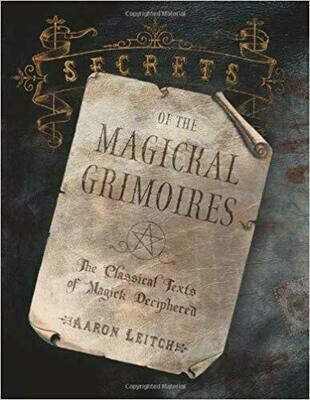 Secrets of the Magical Grimoires by Aaron Leitch