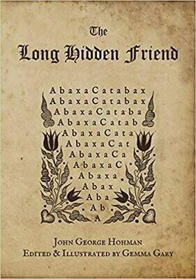 The Long Hidden Friend by John George Hohman Edited by Gemma Gary