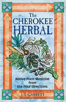 Cherokee Herbal by JT Garrett