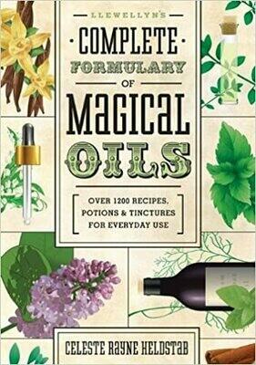 Complete Formulary of Magical Oils by Celeste Rayne Heldstab