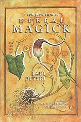 Compendium of Herbal Magick by Paul Beyerl