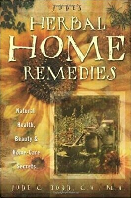 Judes Herbal Home Remedies by Jude Todd