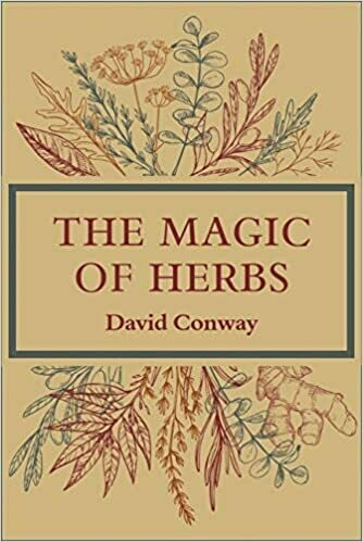 The Magic of Herbs by David Conway