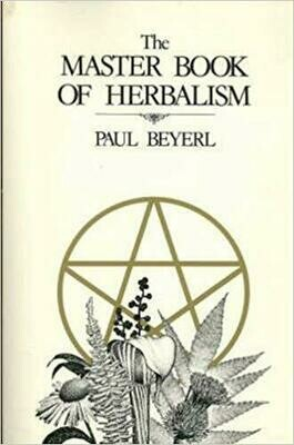 The Master Book of Herbalism by Paul Beyerl