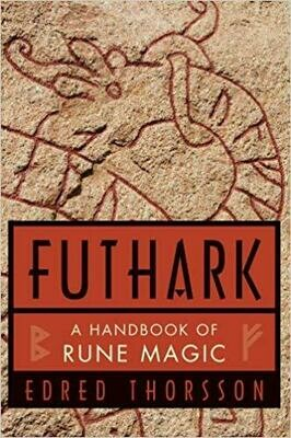 Futhark A Handbook of Rune Magic by Edred Thorsson