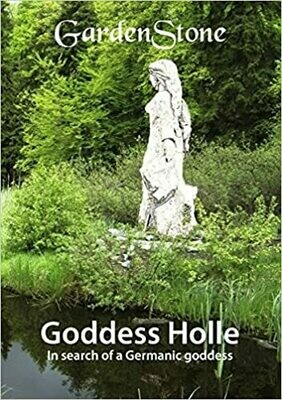 Goddess Holle In search of a Germanic goddess by GardenStone