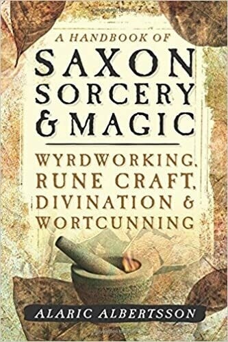Handbook of Saxon Sorcery and Magic by Alaric Albertsson