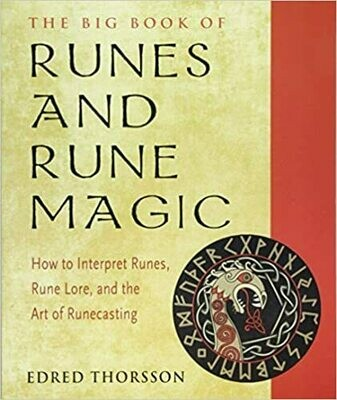 The Big Book of Runes and Rune Magic by Edred Thorsson