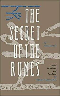 The Secret of the Runes by Guido Von List Translated by Stephen Flowers